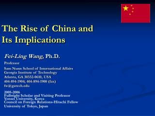 The Rise of China and  Its Implications