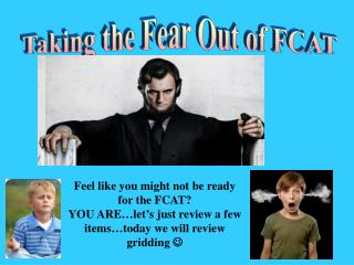 Taking the Fear Out of FCAT