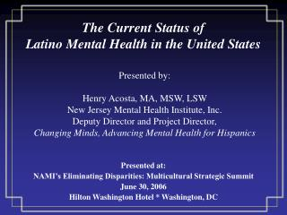 The Current Status of  Latino Mental Health in the United States