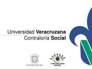 Universidad  Veracruzana Contraloría  Social