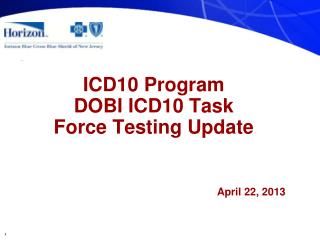 ICD10 Program DOBI ICD10 Task Force Testing Update