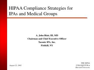 A. John Blair, III, MD Chairman and Chief Executive Officer Taconic IPA, Inc. Fishkill, NY