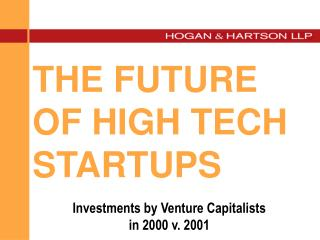 THE FUTURE OF HIGH TECH STARTUPS