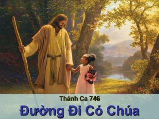 Thánh Ca  746 Đường Đi Có Chúa