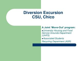 Diversion Excursion  CSU, Chico