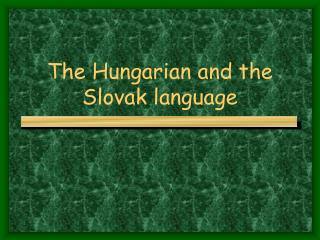 The Hungarian and the Slovak language