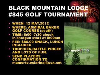 BLACK MOUNTAIN LODGE #845 GOLF TOURNAMENT