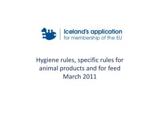 Hygiene rules, specific rules for animal products and for feed March 2011