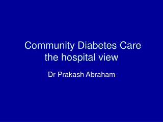 Community Diabetes Care the hospital view