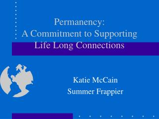 Permanency:  A Commitment to Supporting Life Long Connections