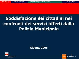 Soddisfazione dei cittadini nei confronti dei servizi offerti dalla Polizia Municipale