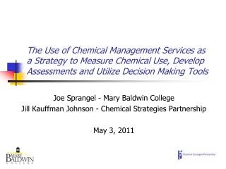 Joe Sprangel - Mary Baldwin College Jill Kauffman Johnson - Chemical Strategies Partnership