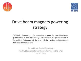 Drive beam magnets powering strategy