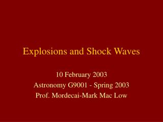 Explosions and Shock Waves