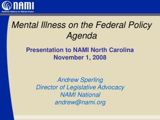Presentation to NAMI North Carolina November 1, 2008 Andrew Sperling