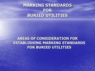 MARKING STANDARDS  FOR  BURIED UTILITIES