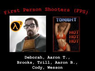 Deborah, Aaron T., Brooks, Trill, Aaron B., Cody, Wesson