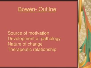 Source of motivation Development of pathology  Nature of change  Therapeutic relationship