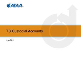 TC Custodial Accounts