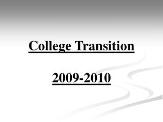College Transition 2009-2010