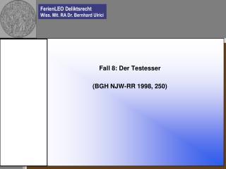 Fall 8: Der Testesser (BGH NJW-RR 1998, 250)