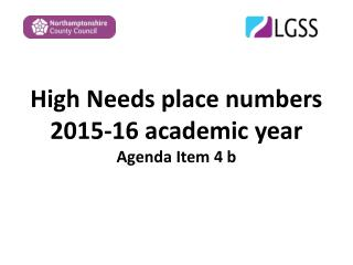High Needs place numbers 2015-16 academic year  Agenda Item 4 b