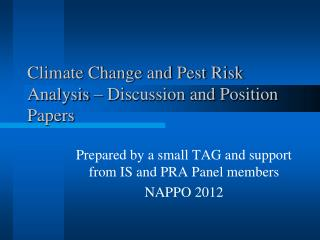 Climate Change and Pest Risk Analysis � Discussion and Position Papers