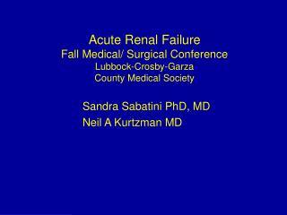 Acute Renal Failure Fall Medical/ Surgical Conference Lubbock-Crosby-Garza County Medical Society