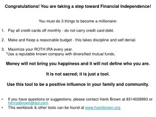 Congratulations! You are taking a step toward Financial Independence!