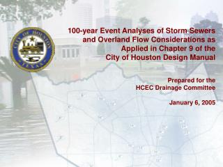 100-year Event Analyses of Storm Sewers and Overland Flow Considerations as Applied in Chapter 9 of the City of Houston