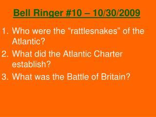 Bell Ringer #10 – 10/30/2009