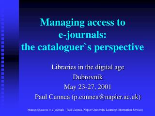 Managing access to e-journals: the cataloguer`s perspective