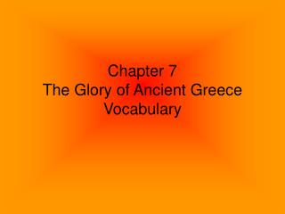 Chapter 7  The Glory of Ancient Greece Vocabulary