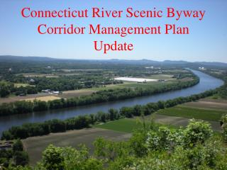 Connecticut River Scenic Byway Corridor Management Plan Update