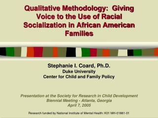 Stephanie I. Coard, Ph.D. Duke University  Center for Child and Family Policy
