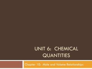 Unit 6:  Chemical Quantities
