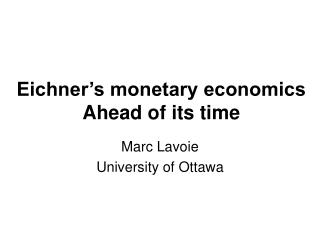 Eichner�s monetary economics Ahead of its time