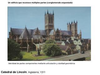 Catedral de Lincoln , Inglaterra; 1311