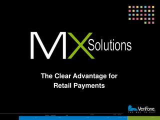 The Clear Advantage for Retail Payments