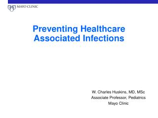Preventing Healthcare Associated Infections