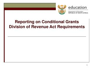 Reporting on Conditional Grants Division of Revenue Act Requirements