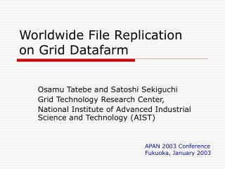 Worldwide File Replication on Grid Datafarm