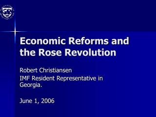Economic Reforms and the Rose Revolution