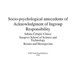 Socio-psy chological antecedents of Acknowledgment of Ingroup Responsibility