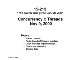Concurrency I: Threads  Nov 9, 2000