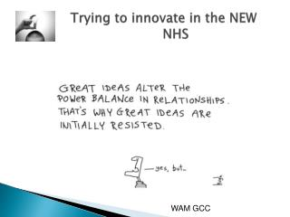 Trying to innovate in the NEW  					NHS