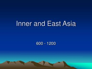 Inner and East Asia