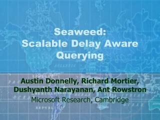 Seaweed:  Scalable Delay Aware Querying
