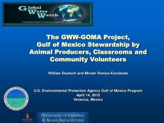 The GWW-GOMA Project, Gulf of Mexico Stewardship by