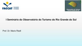 I Seminário do Observatório do Turismo do Rio Grande do Sul